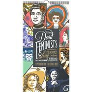 Dead Feminists 2019-2020 Calendar by O'leary, Chandler; Spring, Jessica, 9781524850500