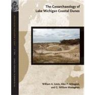 The Geoarchaeology of Lake Michigan Coastal Dunes by Lovis, William A.; Arbogast, Alan F.; Monaghan, G. William, 9781611860511