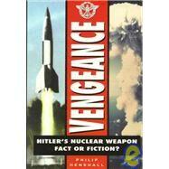 Vengeance: Hitler's Nuclear...,Henshall, Philip,9780750920513