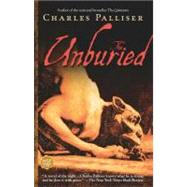 The Unburied by Palliser, Charles, 9780743410519