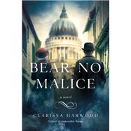 Bear No Malice by Harwood, Clarissa, 9781643130521