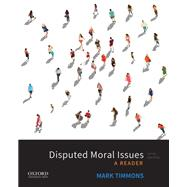Disputed Moral Issues A Reader,Timmons, Mark,9780190930523