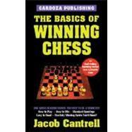 The Basics Of Winning Chess,...,Cantrell, Jacob,9781580420525