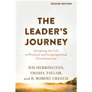The Leader's Journey by Herrington, Jim; Taylor, Trisha; Creech, R. Robert, 9781540960528