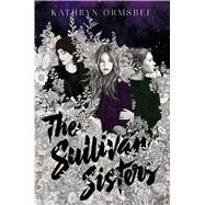 The Sullivan Sisters by Ormsbee, Kathryn, 9781534420533
