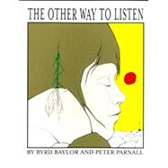 The Other Way to Listen,Baylor, Byrd; Parnall, Peter,9780689810534
