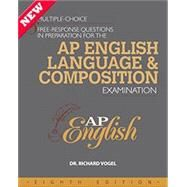 Multiple Choice and Free-response Questions in Preparation for the AP English Language and Composition Examination by Vogel, Richard, 9781934780534