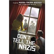 Don't Tell the Nazis by Skrypuch, Marsha Forchuk, 9781338310535