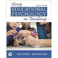 Using Educational Psychology...,Eggen, Paul; Kauchak, Don,9780135240540