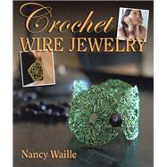 Crochet Wire Jewelry,Waille, Nancy,9780811710541