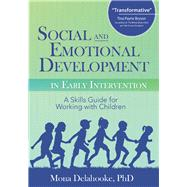 Social and Emotional Development in Early Intervention by Delahooke, Mona, Ph.D., 9781683730552