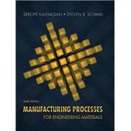 Manufacturing Processes for...,Kalpakjian, Serope; Schmid,...,9780134290553