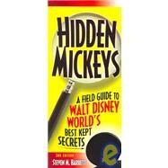Hidden Mickeys: A Field Guide...,BARRETT STEVEN M.,9781887140560