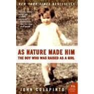 As Nature Made Him,Colapinto, John,9780061120565