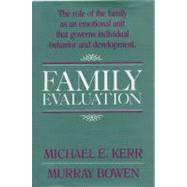 Family Evaluation : The Role...,Bowen, Murray; Kerr, Michael...,9780393700565