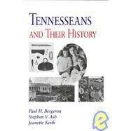 Tennesseans and Their History,Bergeron, Paul H.; Ash,...,9781572330566