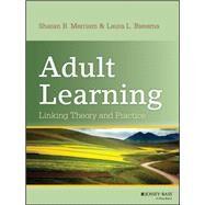 Adult Learning Linking Theory...,Merriam, Sharan B.; Bierema,...,9781118130575
