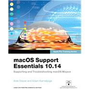 macOS Support Essentials 10.14 - Apple Pro Training Series Supporting and Troubleshooting macOS Mojave by Karneboge, Adam; Dreyer, Arek, 9780135390580