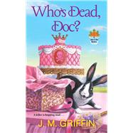 Who's Dead, Doc? by Griffin, J. M., 9781496720580