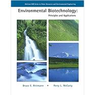 Environmental Biotechnology: Principles and Applications by Rittmann, Bruce; McCarty, Perry, 9781260440591