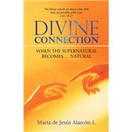 Divine Connection by L., María De Jesús Alarcón, 9781973680598