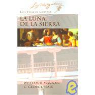 La Luna De La Sierra,Velez De Guevara, Luis;...,9781588710611