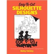 Easy-to-Cut Silhouette Designs,Christy, Betty,9780486250618