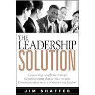 The Leadership Solution: Say...,SHAFFER JAMES C.,9780070790636