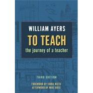To Teach: The Journey of a...,Ayers, William,9780807750636
