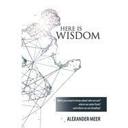 Here Is Wisdom by Meer, Alexander, 9781796070637