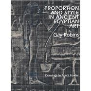 Proportion and Style in...,Robins, Gay,9780292770645