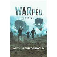Warped Stories by Wiederhold, Arthur, 9781796060645