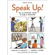 Speak Up! An Illustrated Guide to Public Speaking by Fraleigh, Douglas M.; Tuman, Joseph S., 9781319030650