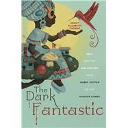 The Dark Fantastic by Thomas, Ebony Elizabeth, 9781479800650