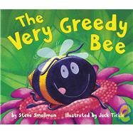 The Very Greedy Bee by Smallman, Steve, 9781589250659