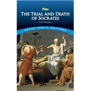 The Trial and Death of...,Plato,9780486270661