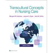 Transcultural Concepts in Nursing Care by Andrews, Margaret M., Ph.D., RN; Boyle, Joyceen S., Ph.D., RN; Collins, John, Ph.D., RN, 9781975110673