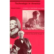 Technology in America : A History of Individuals and Ideas by Carroll W. Pursell (Ed.), 9780262660679