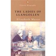 The Ladies of Llangollen by Mavor, Elizabeth, 9780141390680