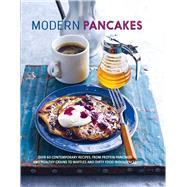 Modern Pancakes by Finegold, Amy Ruth; Romeo, Angela; Aurell, Bronte; Hilker, Carol; Coker, Chloe, 9781788790680