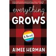 Everything Grows by Herman, Aimee, 9781941110683