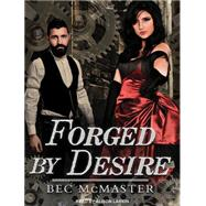 Forged by Desire by Mcmaster, Bec; Larkin, Alison, 9781515950684
