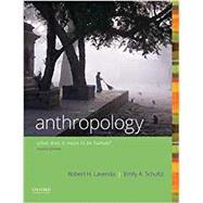 Anthropology What Does it...,Lavenda, Robert H.; Schultz,...,9780190840686