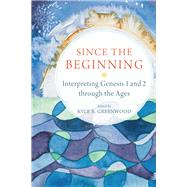 Since the Beginning by Greenwood, Kyle R., 9780801030697