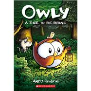 A Time to Be Brave (Owly #4) by Runton, Andy; Runton, Andy, 9781338300710