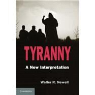 Tyranny by Newell, Waller R., 9781107610736