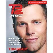 The TB12 Method How to...,Brady, Tom,9781501180736