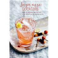 Japanese Cocktails by Clarke, Leigh; Mitchell, Rose, 9781788790741