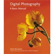 Digital Photography by Carroll, Allison; Horenstein, Henry, 9780316020749