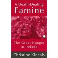 A Death-Dealing Famine The...,Kinealy, Christine,9780745310749